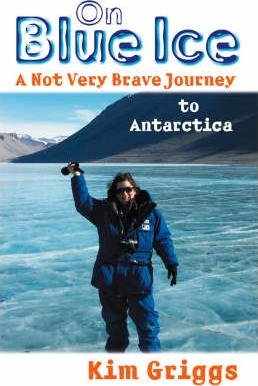 cover image of On Blue Ice: A Not Very Brave Journey to Antarctica