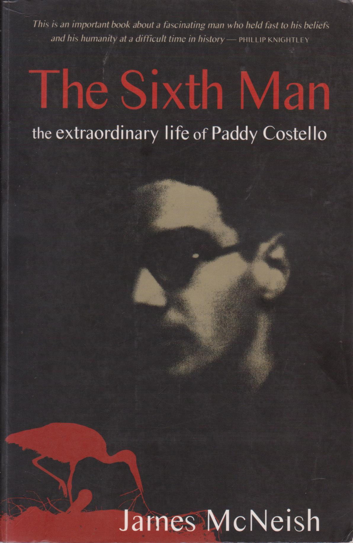 cover image of The Sixth Man: The Extraordinary Life of Paddy Costello, for sale in New Zealand