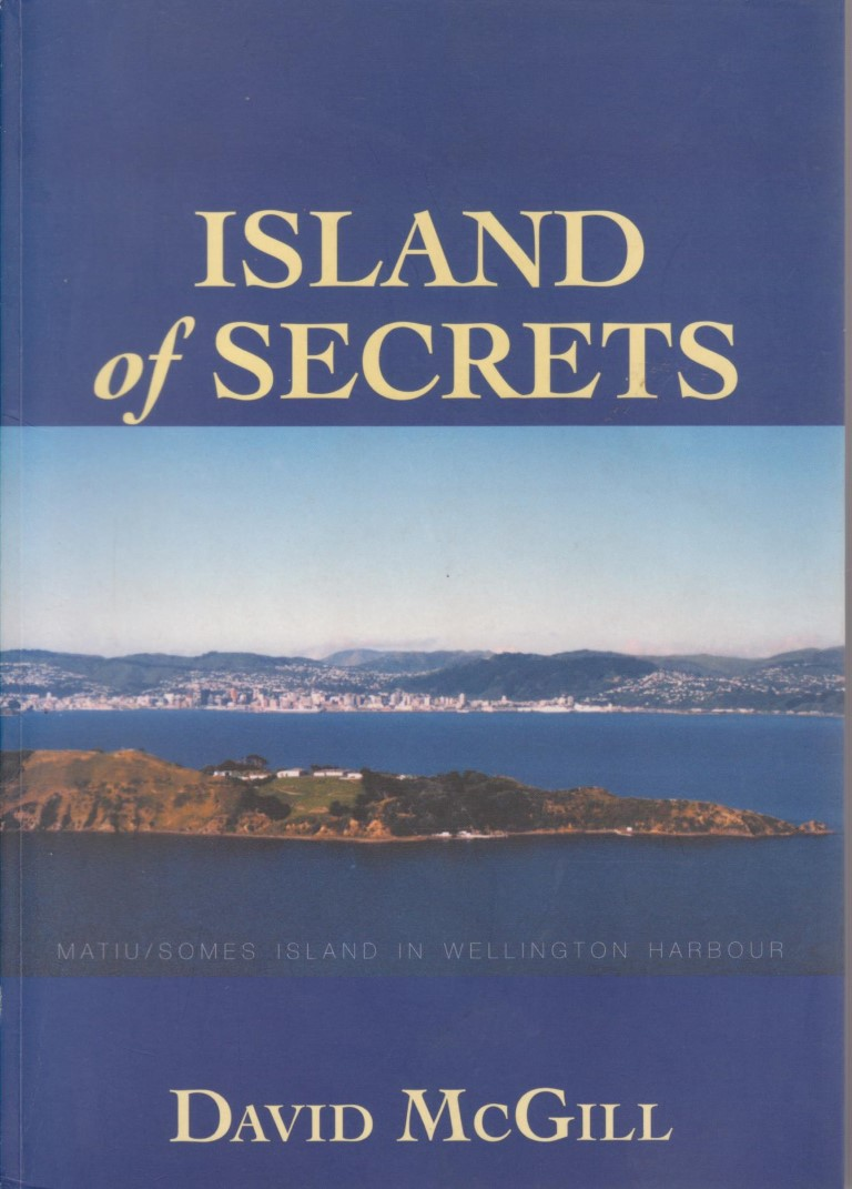 cover image of Island of Secrets: Matiu/Somes Island in Wellington Harbour, for sale in New Zealand