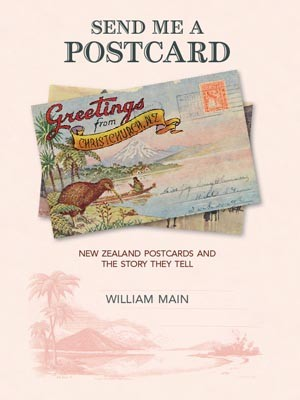 cover image of Send me a Postcard, New Zealand Postcards and the story they tell