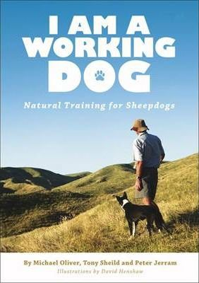 cover image of I am a Working Dog : Natural Training for Sheepdogs