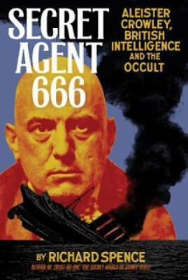 cover image of Secret Agent 666 : Aleister Crowley, British Intelligence and the Occult